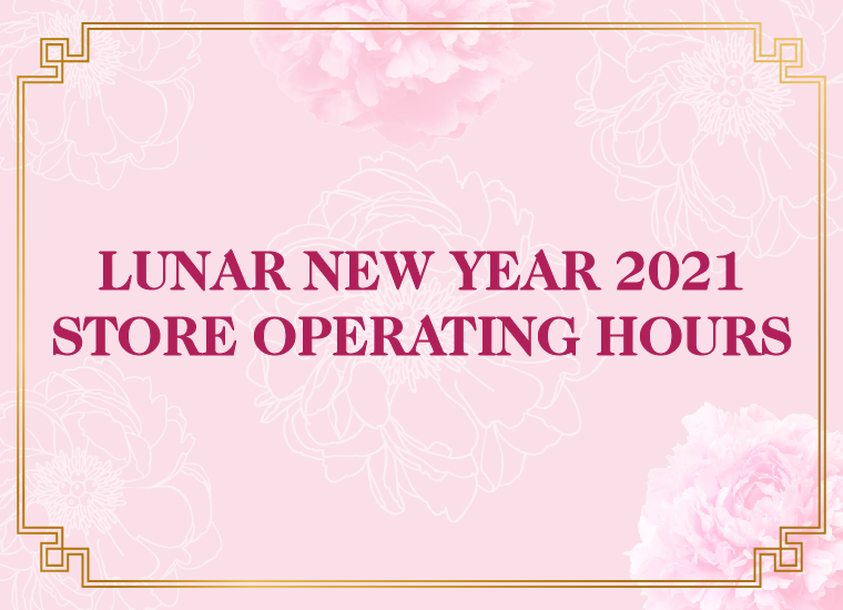 Lunar New Year 2021 Store Operating Hours