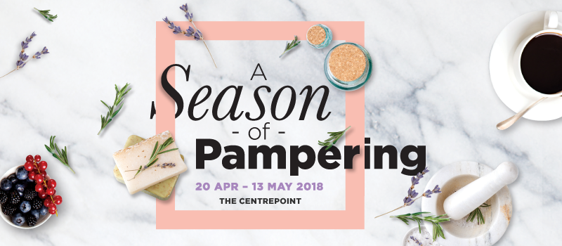 A Season of Pampering at The Centrepoint